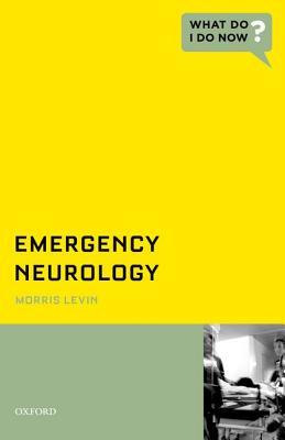 Emergency Neurology By Levin, Morris