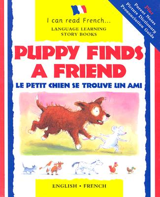 Puppy Finds a Friend By Bruzzone, Catherine/ Dillinger, Christophe/ Bendall-Brunello, John (ILT)/ Bendall-Brunello, John