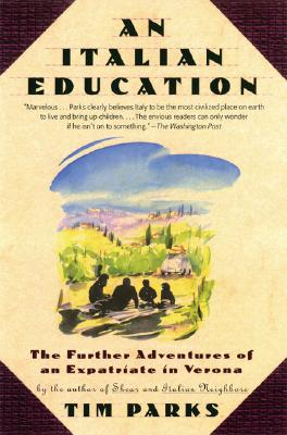 An Italian Education By Parks, Tim